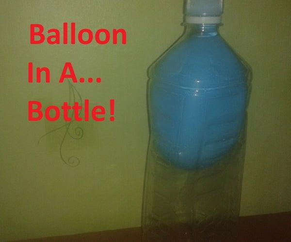 Balloon in a Bottle