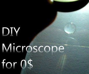 DiY Microscope for 0$ (great for Your Childrens!)