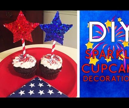 DIY: Sparkle Cupcake Decorations (Happy 4th!)