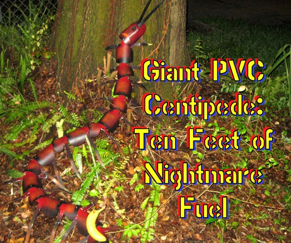 Giant PVC Centipede- 10 Feet of Nightmare Fuel