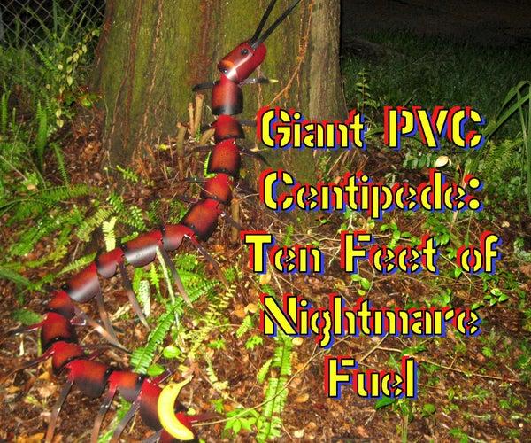 Giant PVC Centipede- 10 Feet of Nightmare Fuel