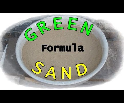 Green Sand Formula - How to Make Molding Sand