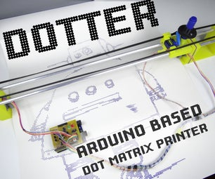 Dotter - Huge Arduino Based Dot Matrix Printer