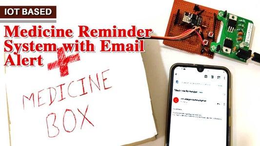 IoT Based Medicine Reminder System With Email Alert