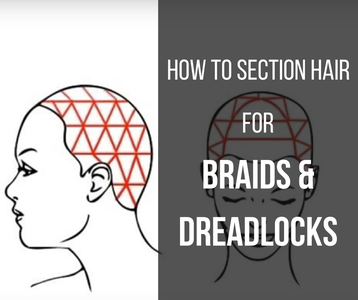 How to Section Your Hair for Braids and Dreadlocks