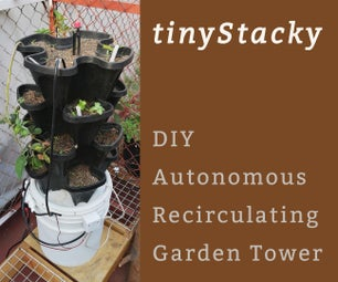 TinyStacky: Autonomous Recirculating Garden Tower