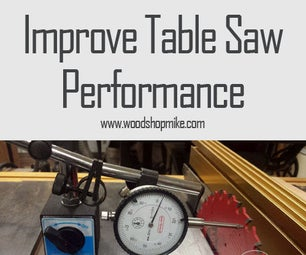 Improve Table Saw Performance!