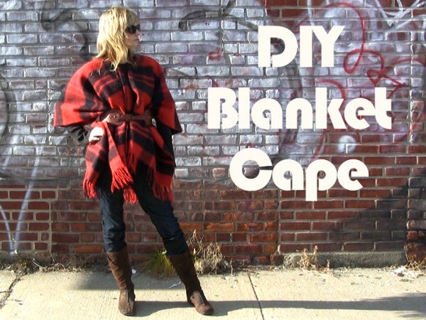 DIY Blanket Cape/Hipster Snuggie