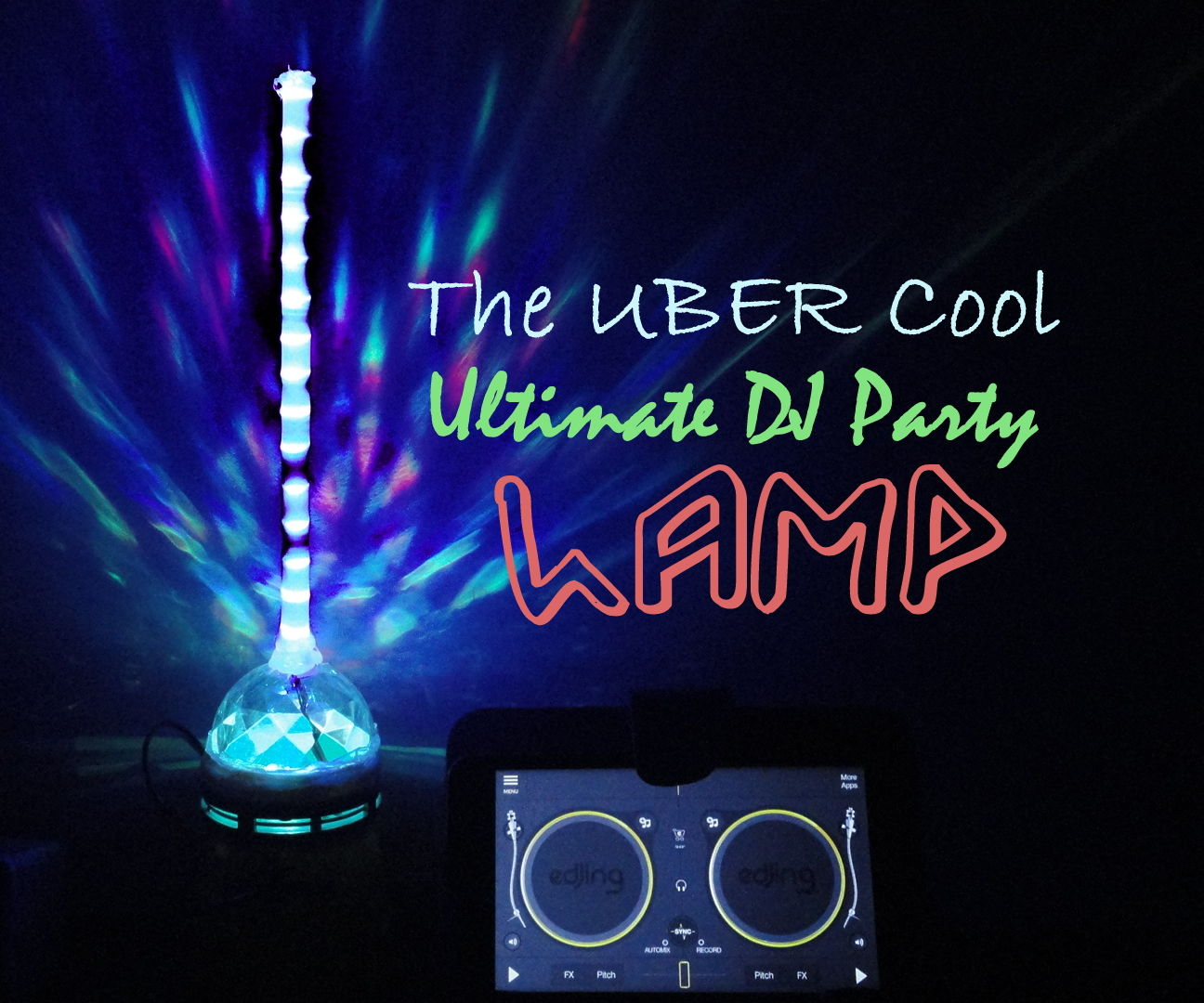 The Uber Cool Ultimate DJ Party Lamp...