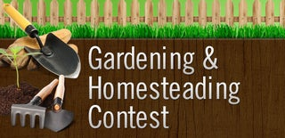 Gardening & Homesteading Contest