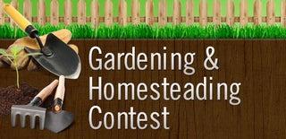 Gardening & Homesteading Contest