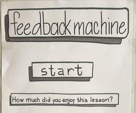 Feedback Machine
