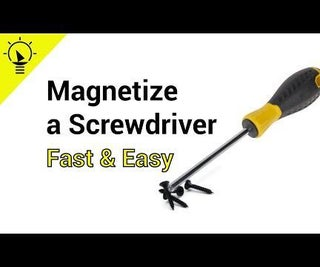 How to Magnetize a Screwdriver at Home