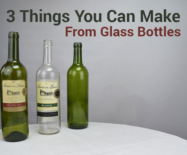 3 Things You Can Make From Glass Bottles