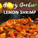 How to Make Honey Garlic Lemon Shrimp