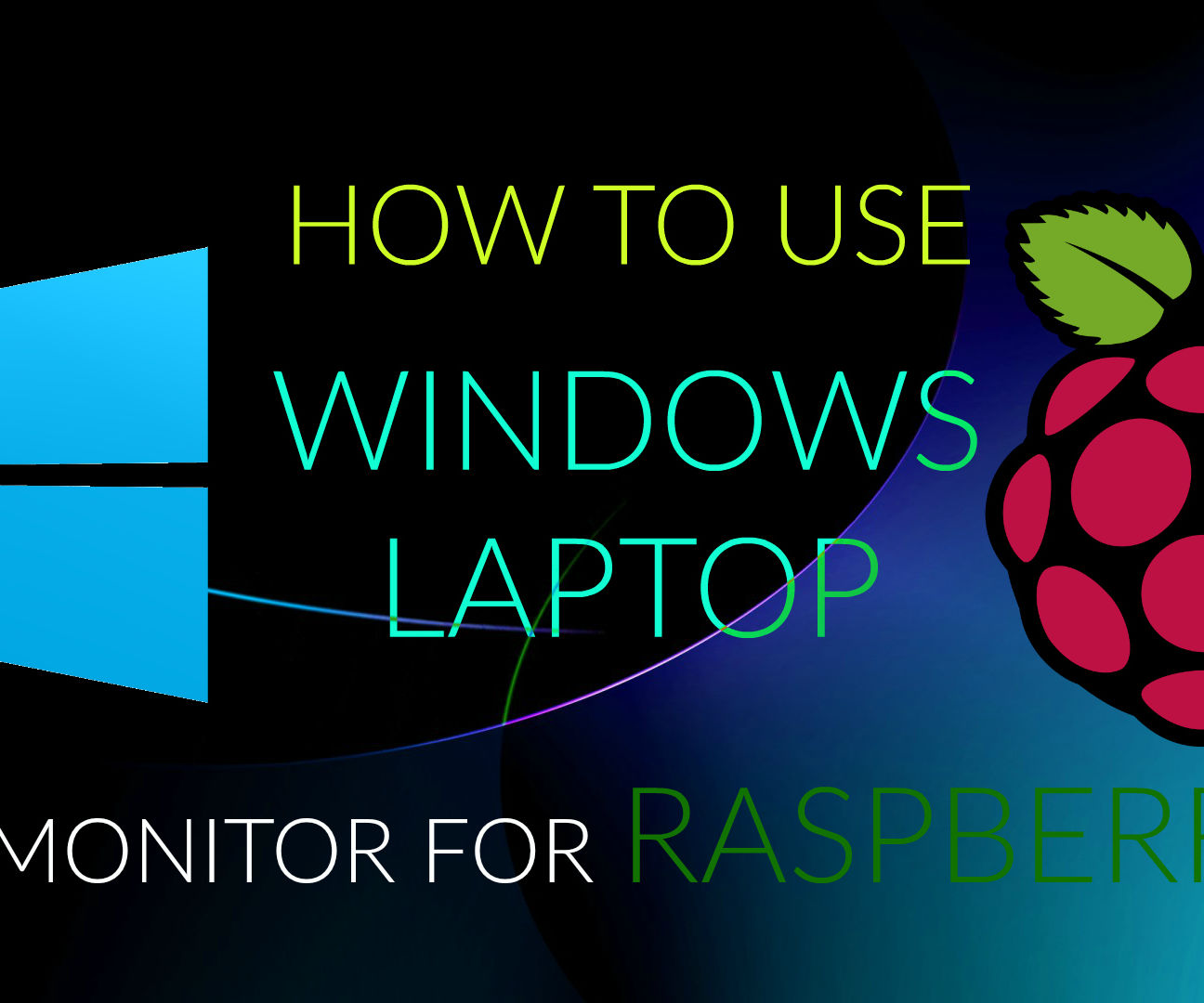 How to use Windows laptop as monitor for Raspberry Pi