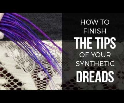 DIY How to Finish Synth Dread Tips