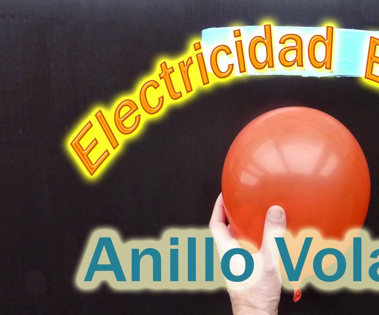 Electricidad Estática ( Anillo Que Vuela)