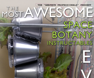 The Most Awesome Space Botany Instructables Ever Issue 02: PIGMats in Space
