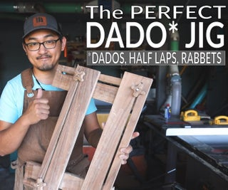The PERFECT Dado Jig
