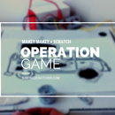 Makey Makey Operation Game Instructions for Scratch