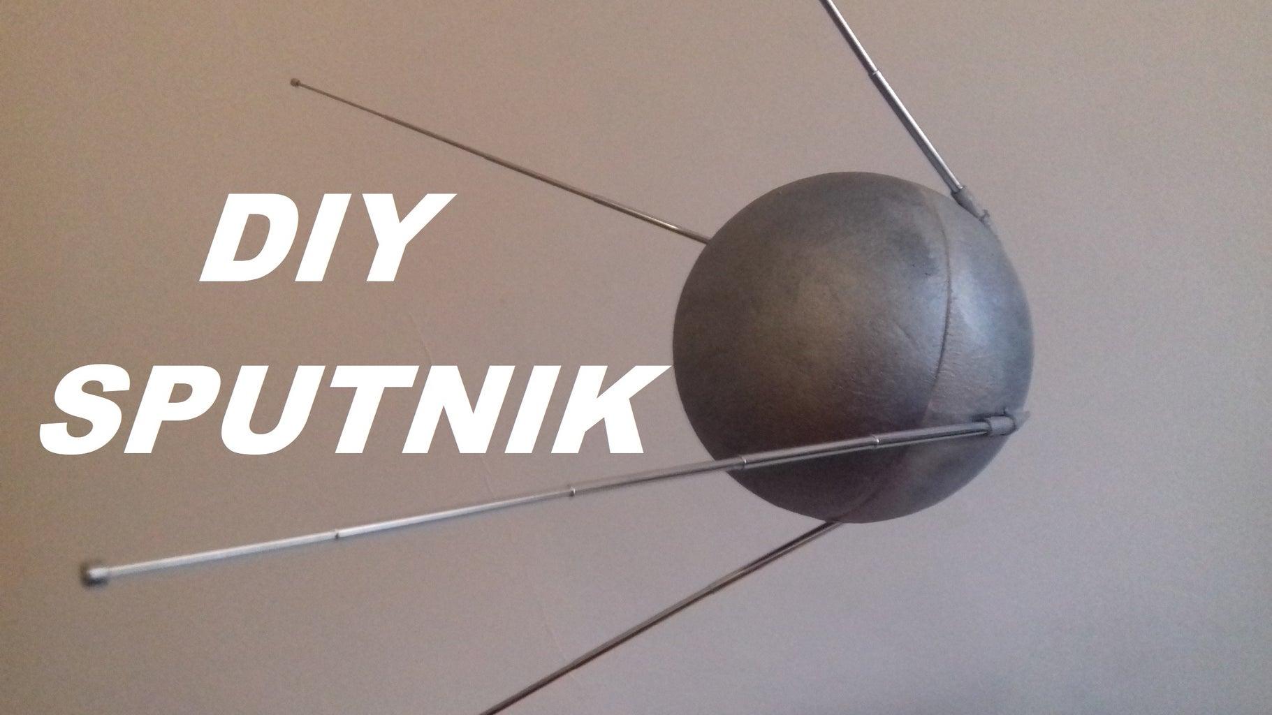 Now You Have Your... Beep, Beep... DIY Sputnik... Beep, Beep....