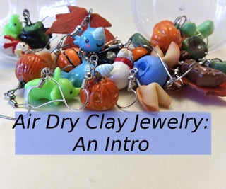 An Intro to Air Dry Clay Jewelry