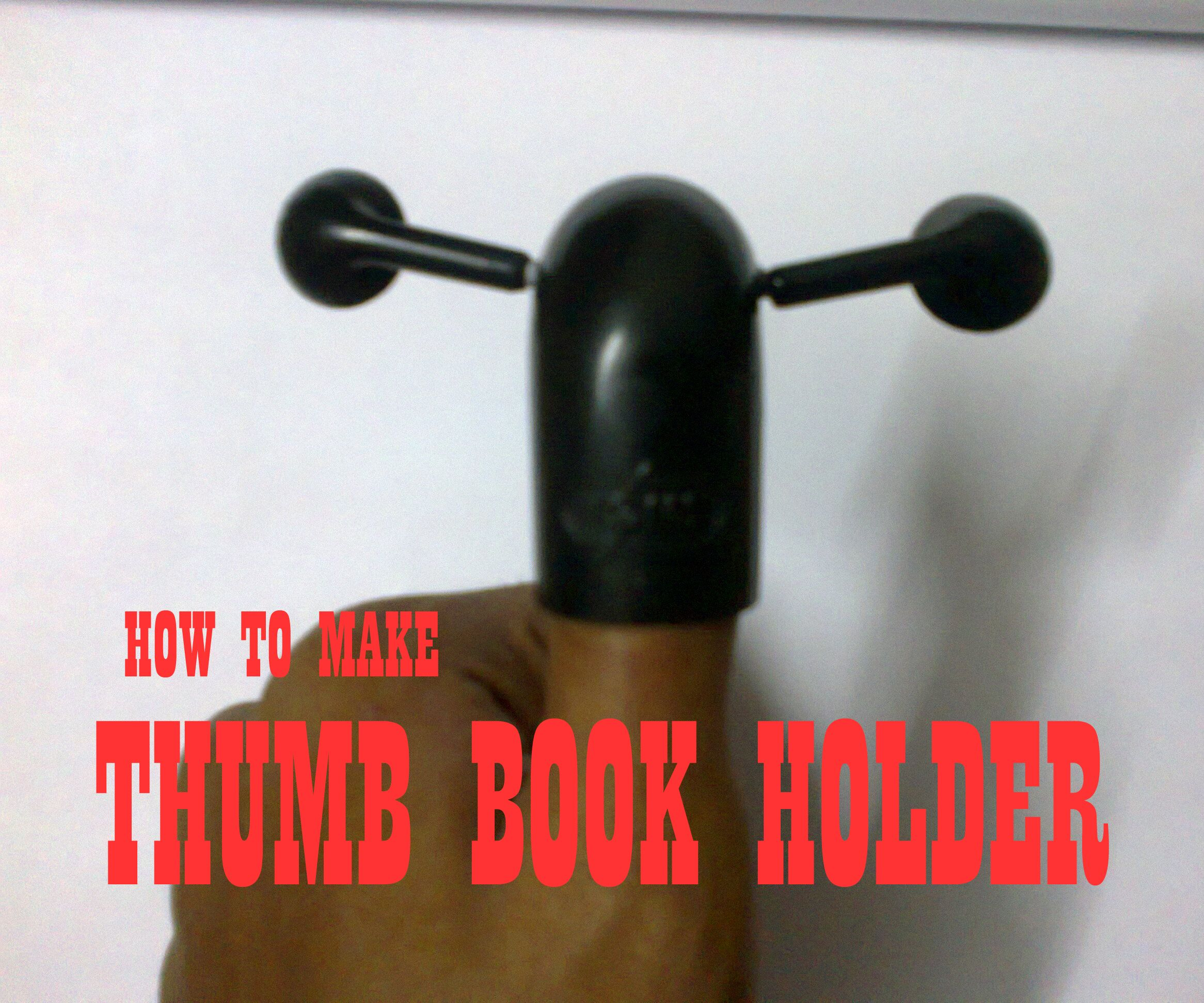 HOW TO MAKE THUMB BOOK HOLDER