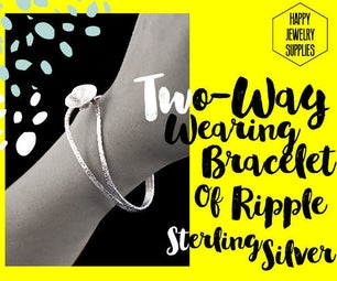 DIY Tutorial - How to Made Two-Way Wearing Bracelet of Ripple Sterling Silver