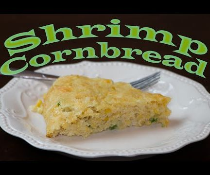 Shrimp Cornbread (Cajun Recipe)