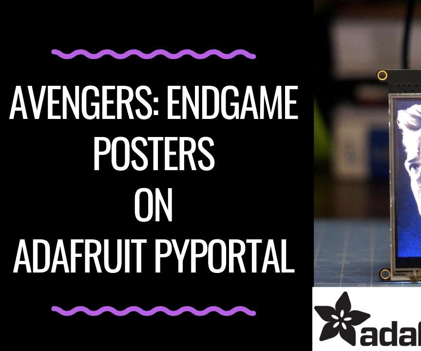 Avengers: Endgame Posters on Adafruit PyPortal