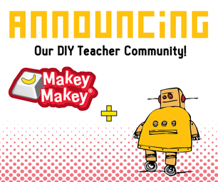 How to Add Your Instructable to Our Makey Makey Community Hub