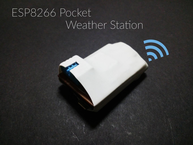 Pocket ESP8266 Weather Station [No ThingsSpeak] [Battery Powered]