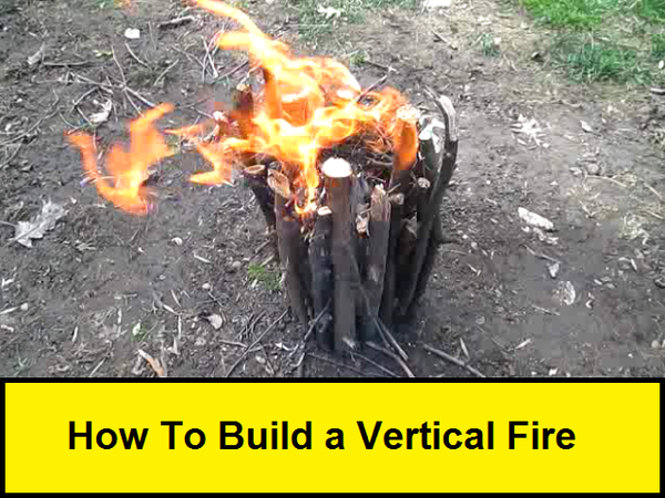 How to Build a Vertical Fire