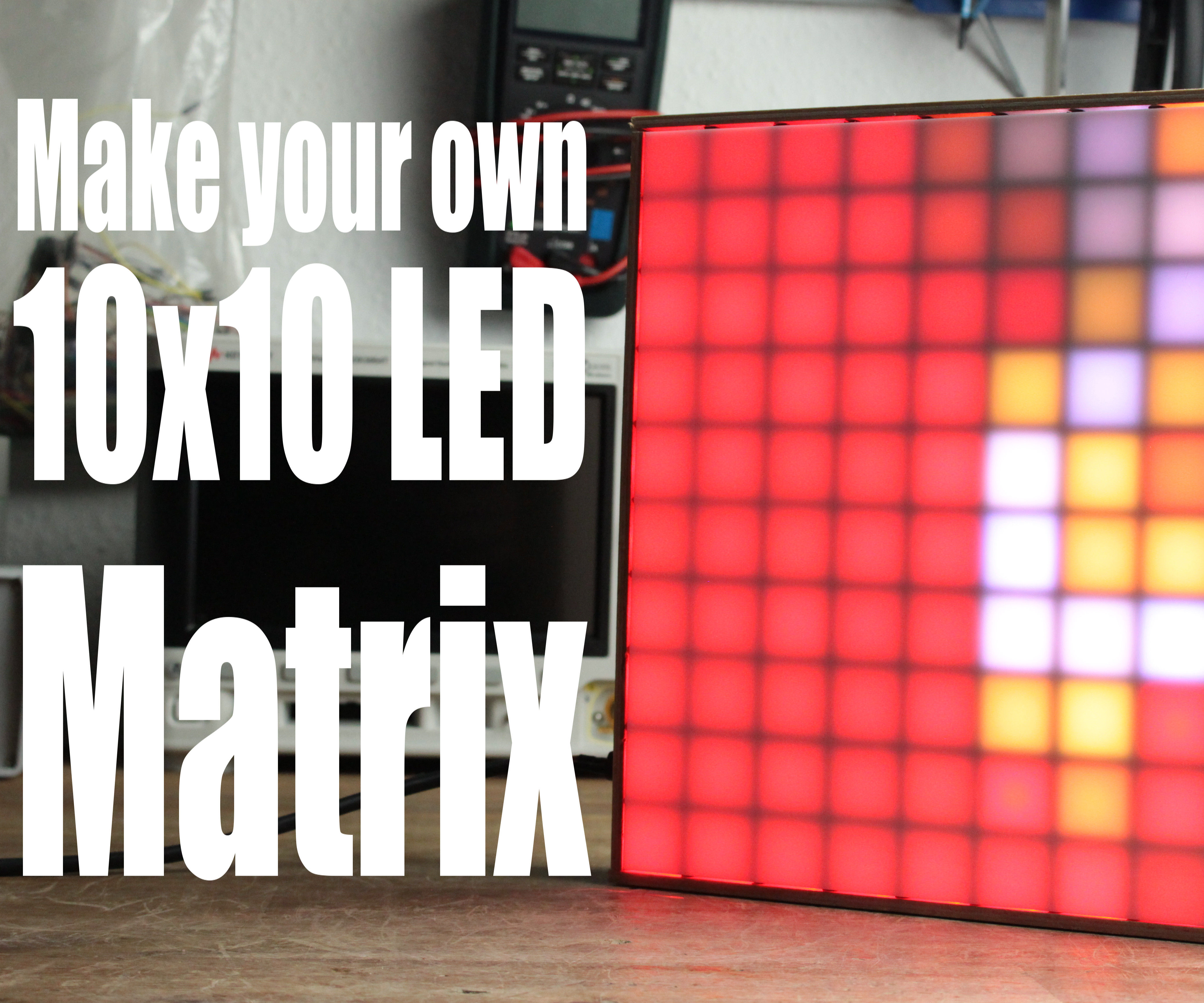 Make your own 10x10 LED Matrix