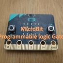 Microbit Programable Logic Gates