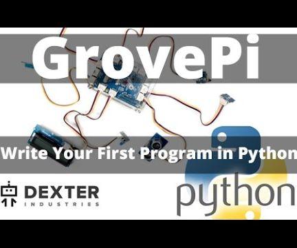 Write Your First Python Program for the Raspberry Pi and GrovePi