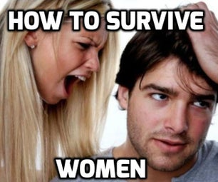 How to Survive Women