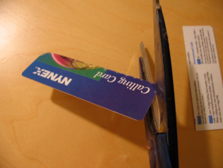 Snip Card in Half.