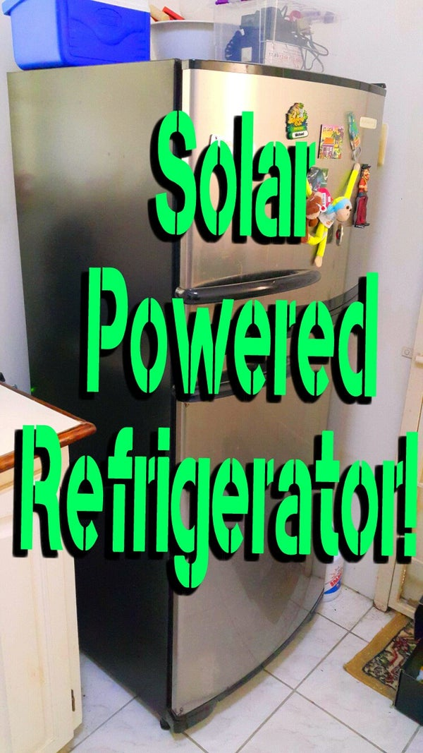 Solar Powered Refrigerator!