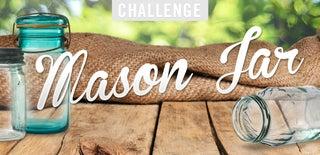 Mason Jar Challenge