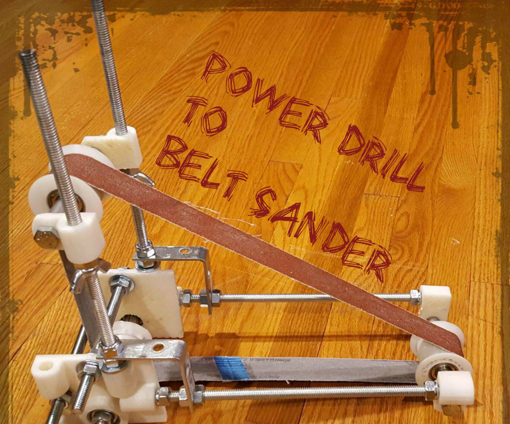 Power Drill to Belt Sander Conversion