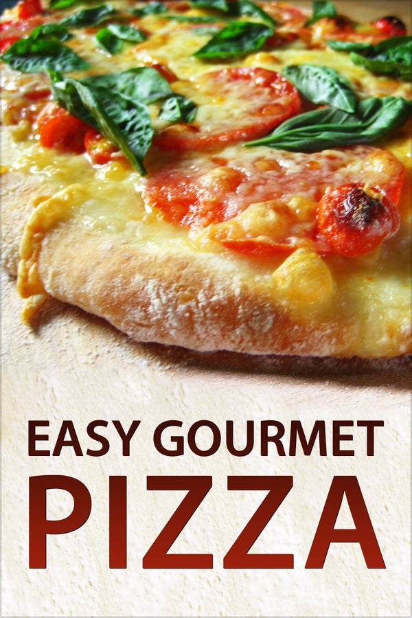 Easy Gourmet Pizza
