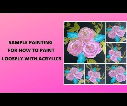 SAMPLE PAINTING FOR HOW TO PAINT LOOSELY WITH ACRYLICS