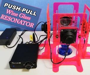 PUSH-PULL WINE GLASS RESONATOR