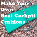 Sewing Your Own Boat Cockpit Cushions