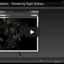 CinematicExplosion : Rendering Rigid Bodies