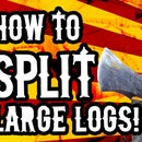 How To Split Large Rounds of Wood Easily