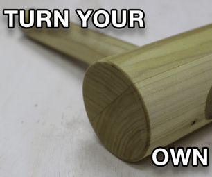 Turning Your Own Wooden Mallet