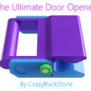 The Ultimate Self-adjusting Door Opener 9000 - 3D Printed